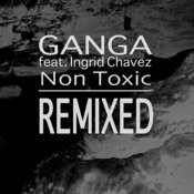 Non Toxic Remixed (Feat. Ingrid Chavez) Songs