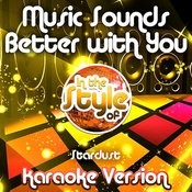 Music Sounds Better With You (In The Style Of Stardust) [Karaoke Version] - Single Songs