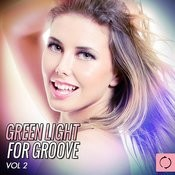 Green Light For Groove, Vol. 2 Songs