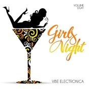 Girls' Night: Vibe Electronica, Vol. 8 Songs