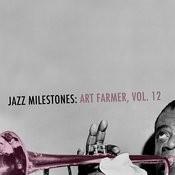 Jazz Milestones: Art Farmer, Vol. 12 Songs