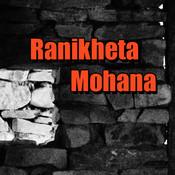 Ranikheta Mohana Songs