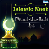 Islamic Naat - Milad-Un-Nabi Spl Songs