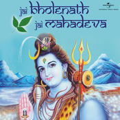 Jai Bholenath Jai Mahadeva Songs