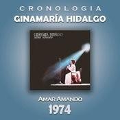 Ginamaría Hidalgo Cronología - Amar Amando (1974) Songs