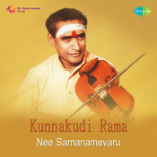 Kunnakudi - Rama Nee Samanamevaru Songs
