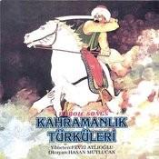 Kahramanlik Turkuleri Songs