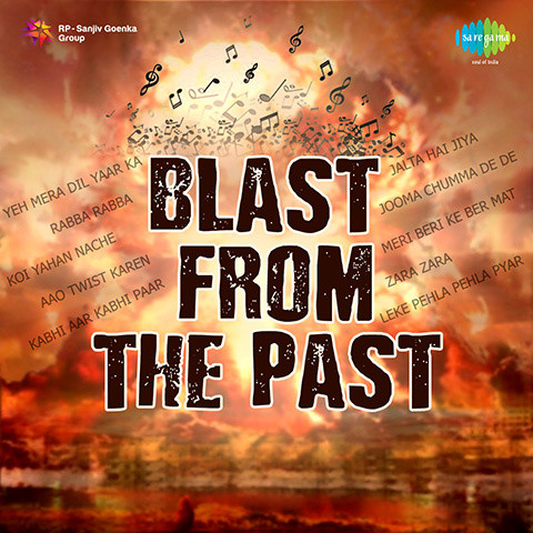 Blast from the Past Songs Download: Blast from the Past MP3 Songs Online Free on Gaana.com