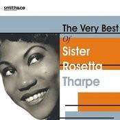 The Very Best of Sister Rosetta Tharpe Songs