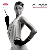Seriously Good Music: Lounge Songs