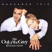 Remember This, The Out Of The Grey Collection Songs