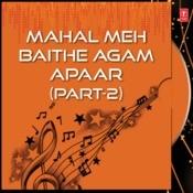Mahal Meh Baithe Agam Apaarpart-2 Songs