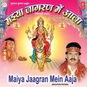 Maiya Jaagran Mein Aaja Songs