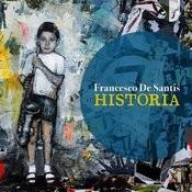 Francesco De Santis: Historia Songs