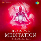 Music For Meditation By Pandit Brij Bhushan Kabra Songs