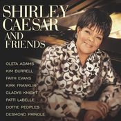 Shirley Caesar & Friends Songs