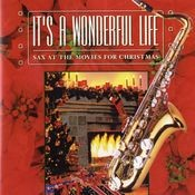 It's A Wonderful Life: Sax At The Movies For Christmas Songs