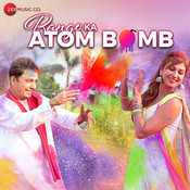 Rango Ka Atom Bomb Song