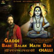 Gaddi Babe Balak Nath Dar Chali Songs