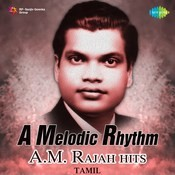 A Melodic Rhythm - A. M. Rajah Hits-Tamil Songs