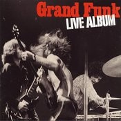 Grand Funk Remasters: Live Album Songs