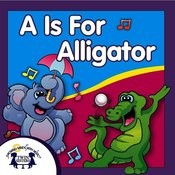 A Is For Alligator Songs
