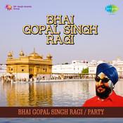 Bhai Gopal Singh Ragi Songs