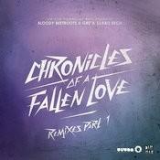 Chronicles Of A Fallen Love (Remixes Part 1) Songs