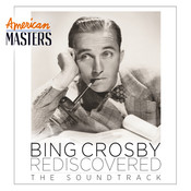 Bing Crosby Rediscovered: The Soundtrack (American Masters) Songs
