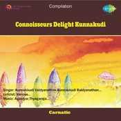 Connoisseurs Delight Kunnakudi Songs