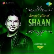 Bengali Hits of Shaan Songs