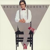 Bruce Roberts Songs