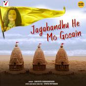 Jagabandhu He Mo Gosain Song