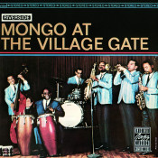 Mongo At The Village Gate Songs