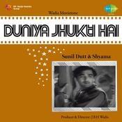Duniya Jhukti Hai Songs
