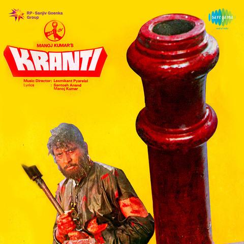 Kranti Songs Download: Kranti MP3 Songs Online Free on Gaana.com