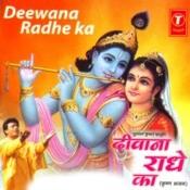 Diwana Radhe Ka Songs