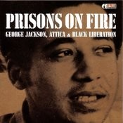 Prisons On Fire: George Jackson, Attica & Black Liberation Songs