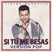 Si Tú Me Besas (Pop Version) Songs
