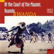 At The Court Of Mwami, Ruanda Songs