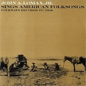 John A. Lomax, Jr. Sings American Folksongs Songs