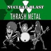 Nuclear Blast Presents Thrash Metal (5-Track Maxi-Single) Songs