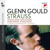 Glenn Gould plays Richard Strauss: Ophelia Lieder op. 67; Enoch Arden op. 38; Piano Sonata op. 5; 5 Piano Pieces op. 3 Songs