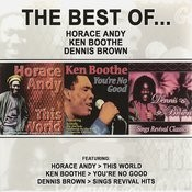 The Best of Horace Andy, Ken Boothe & Dennis Brown Songs