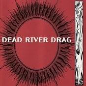 Dead River Drag Songs