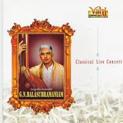 G.N.Balasubramaniam - Classical Live Concert Vol II Songs