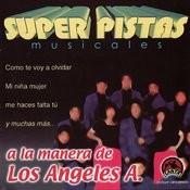Super Pistas: A La Manera De Los Angeles A. Songs