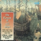 The Flower Of All Ships, Tudor Court Music From The Time Of The Mary Rose Songs