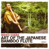 Art Of The Japanese Bamboo Flute (Digitally Remastered) Songs