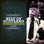Best Of Scotland In Music And Song (Digitally Remastered) Songs